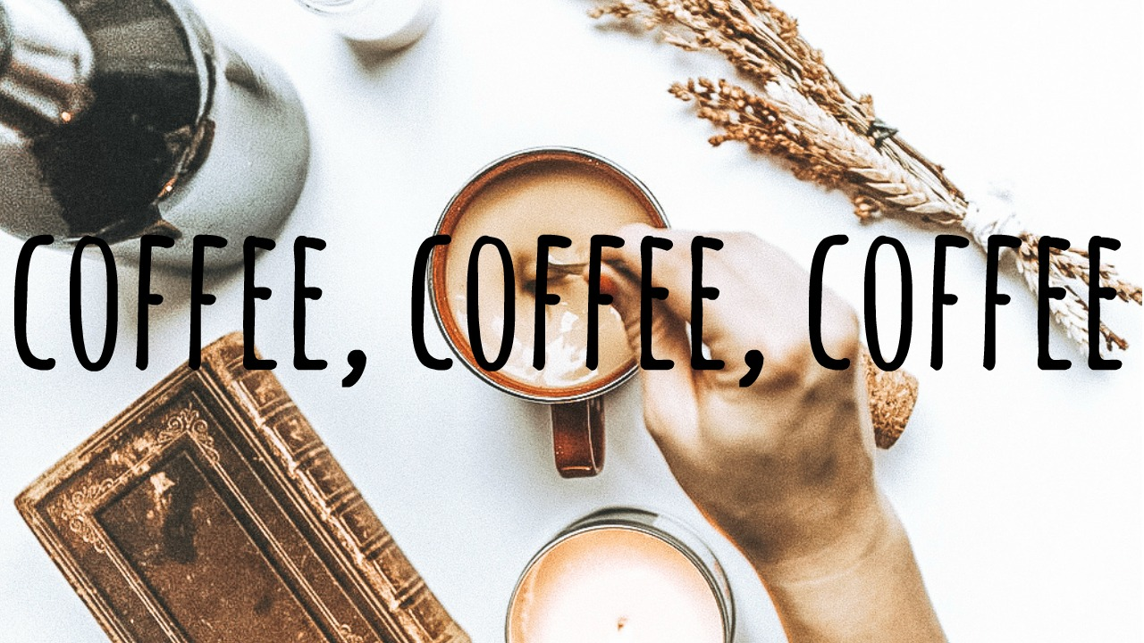 Coffee, Coffee, Coffee. How I Make My Morning Brew & How It Is a Crucial Part of My Routine